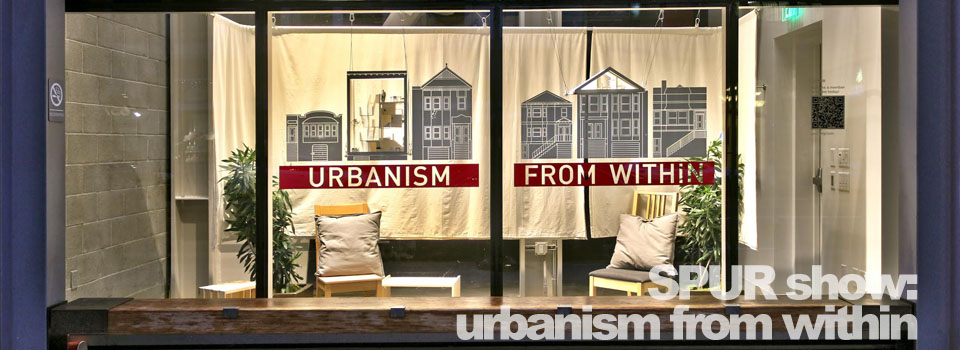 Urbanism from Within at SPUR